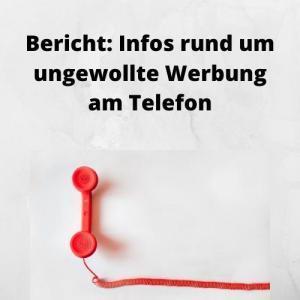 Bericht Infos rund um ungewollte Werbung am Telefon