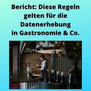 Bericht Diese Regeln gelten für die Datenerhebung in Gastronomie & Co.