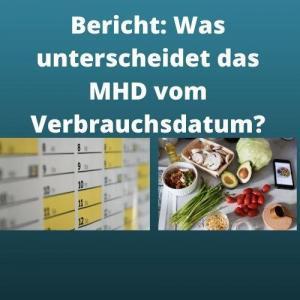 Bericht Was unterscheidet das MHD vom Verbrauchsdatum