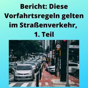 Bericht Diese Vorfahrtsregeln gelten im Straßenverkehr, 1. Teil