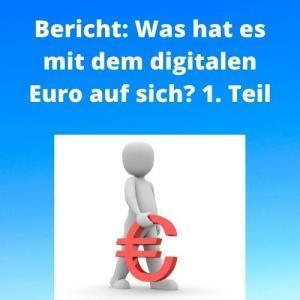 Bericht Was hat es mit dem digitalen Euro auf sich 1. Teil