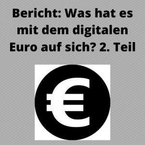 Bericht Was hat es mit dem digitalen Euro auf sich 2. Teil