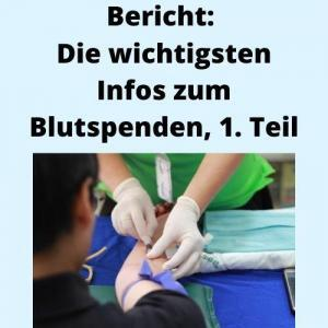 Bericht Die wichtigsten Infos zum Blutspenden, 1. Teil
